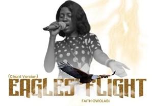 Faith Owolabi - Eagles Flight (Chant Version)