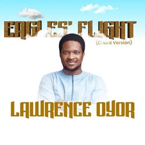 Lawrence Oyor - Eagles Flight
