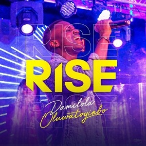 Damilola Oluwatoyinbo - Rise
