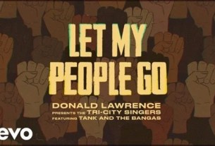 Donald Lawrence - Let My People Go