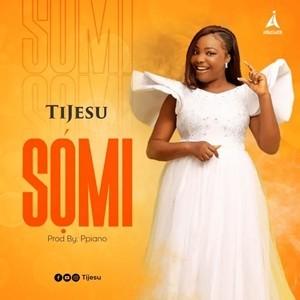 Tijesu - Somi