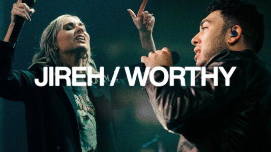 Elevation Worship Jireh & Worthy