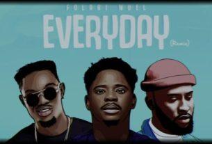 Folabi Nuel - Everyday Remix Ft Limoblaze, Kellar Thrillz & Manny