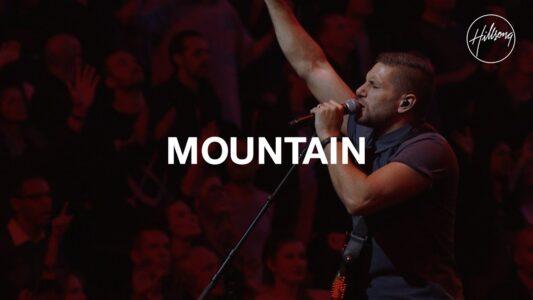 Hillsong worship - Mountain