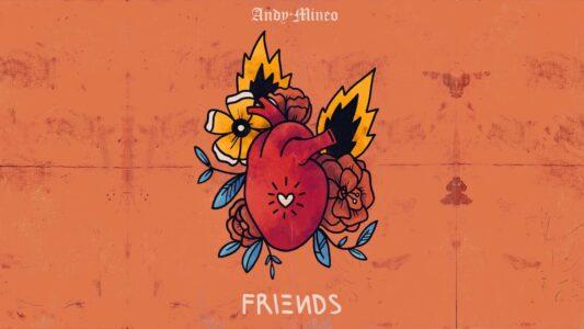 Andy Mineo - Friends (Lyrics, Mp3 Download)