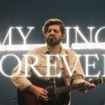 Bethel Music - My King Forever ft Josh Baldwin Download (Lyrics,Video, Mp3)