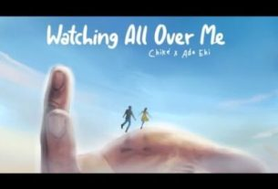 Chike - Watching All Over Me Ft Ada Ehi (Lyrics, Mp3 Download)