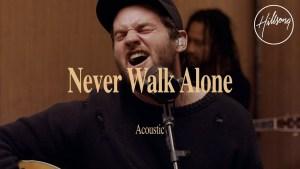 Hillsong Worship - Never Walk Alone (Lyrics, Mp3 Download)