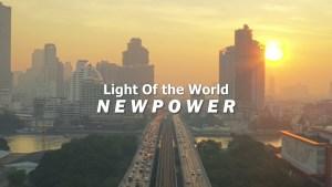 Newpower - Light Of The World (Lyrics,Video, Mp3 Download)