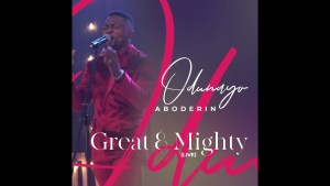 Odunayo Aboderin - Great And Mighty (Lyrics,Video, Mp3 Download)