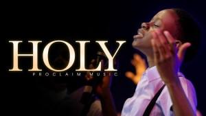 Proclaim Music - Holy (Lyrics, Mp3 Download)