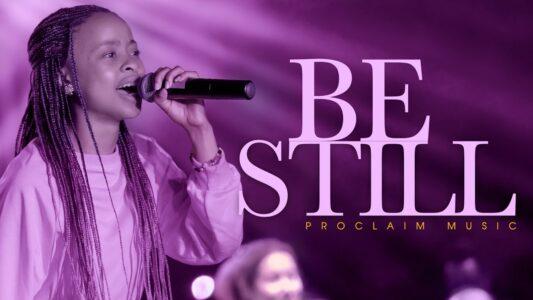 Proclaim Music - I Will Be Still (Lyrics, Mp3 Download)
