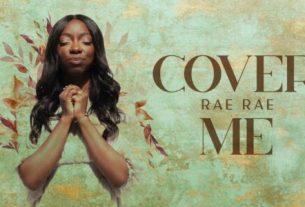 Rae Rae - Cover Me (Lyrics, Mp3 Download)