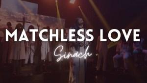 Sinach - Matchless Love (Lyrics,Video,Mp3 Download)