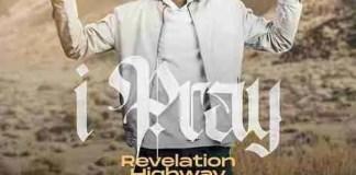 Revelation highway I Pray