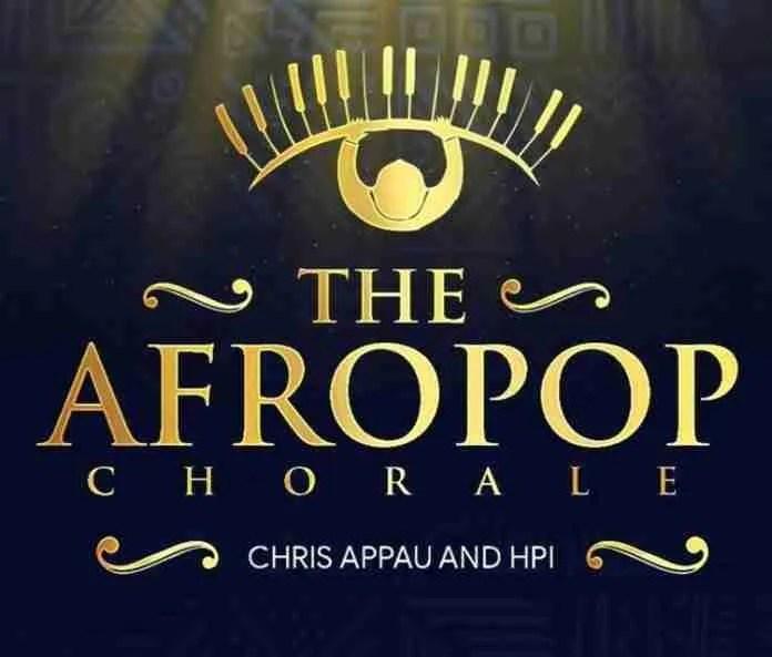 Chris Appau & Hpi – Afropop Chorale Medley