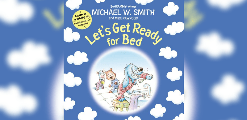 Michael W. Smith Releases Second Children's Book Let's Get Ready For Bed Nov. 6