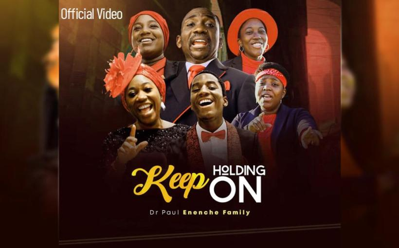 New Song mp3 Keep Holding On By Dr Paul Enenche Family Download