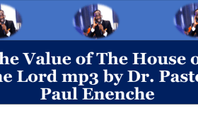 The Value of The House of The Lord mp3 by Dr. Pastor Paul Enenche