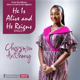 Chissom Anthony - He Is Alive & He Reigns(The Official Video & mp3)
