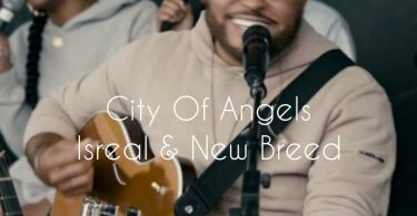 City Of Angels | Isreal & New Breed