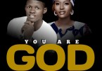 You Are God By Pastor Collins Ft. Minister Ifeoma Greatness