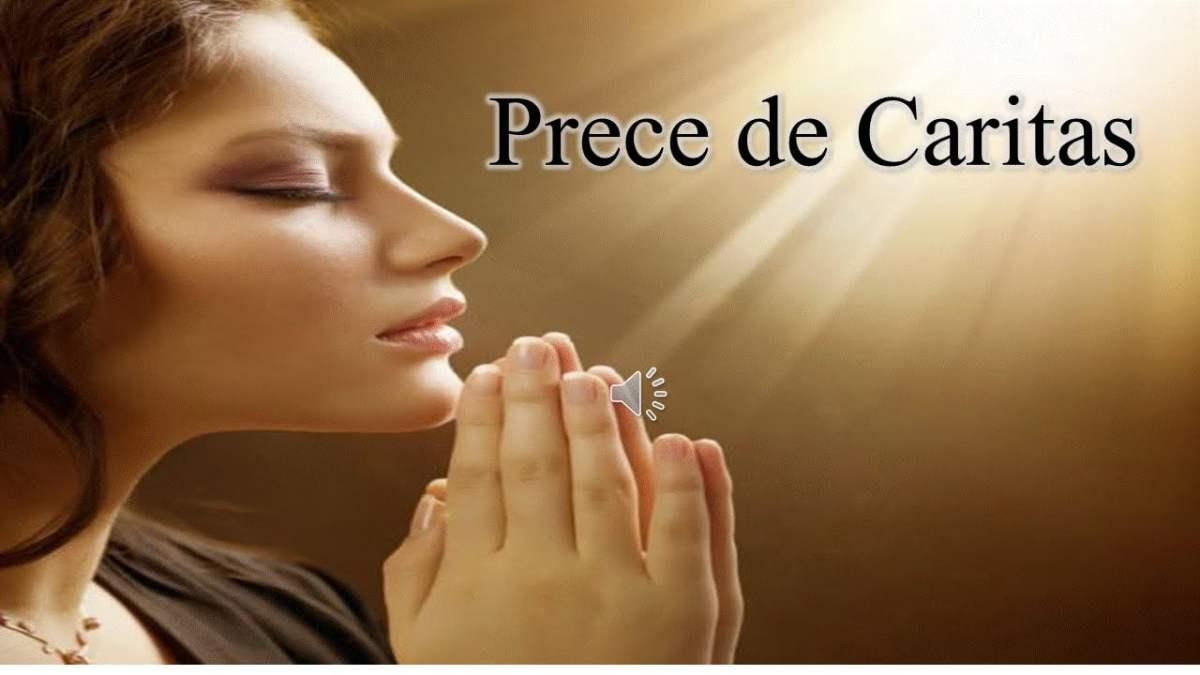 PRECE DE CARITAS - GotasDePaz Mensagens Edificantes