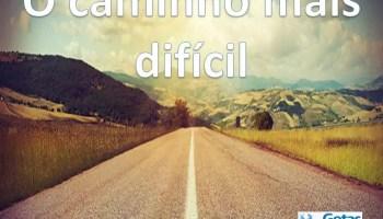 O caminho mais difícil
