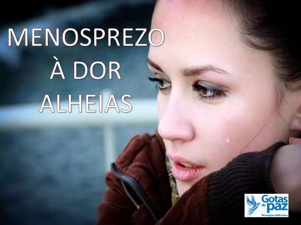 MENOSPREZO À DOR ALHEIA