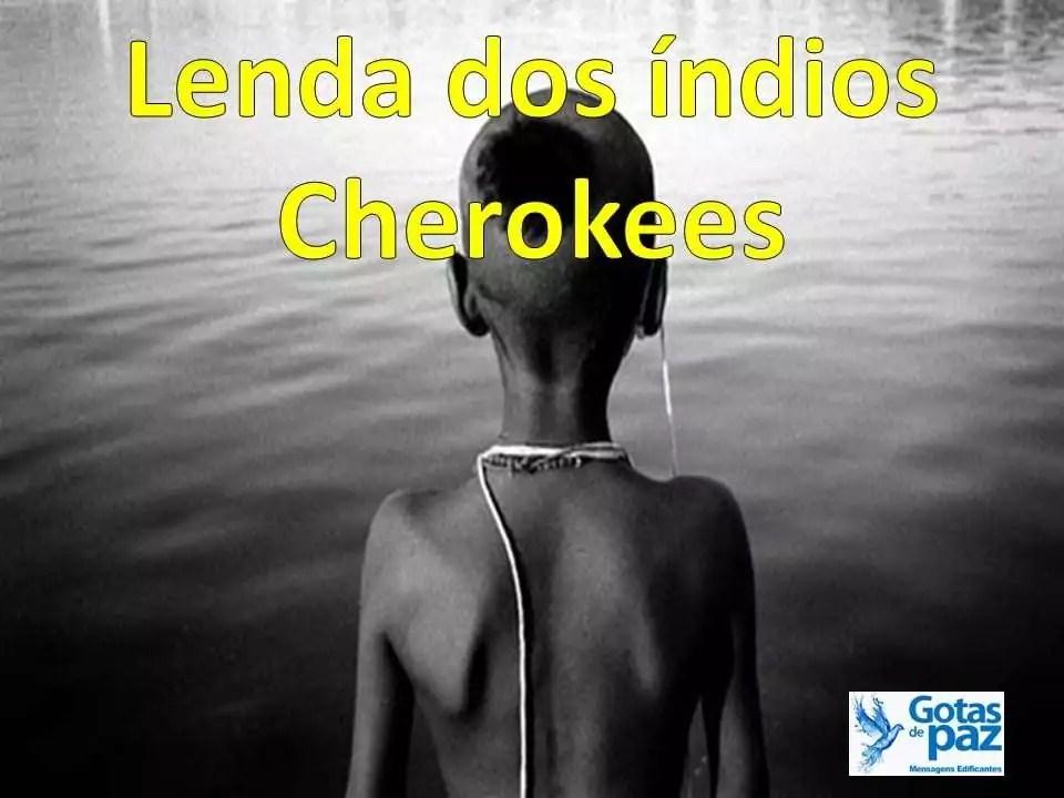 Lenda dos índios Cherokees