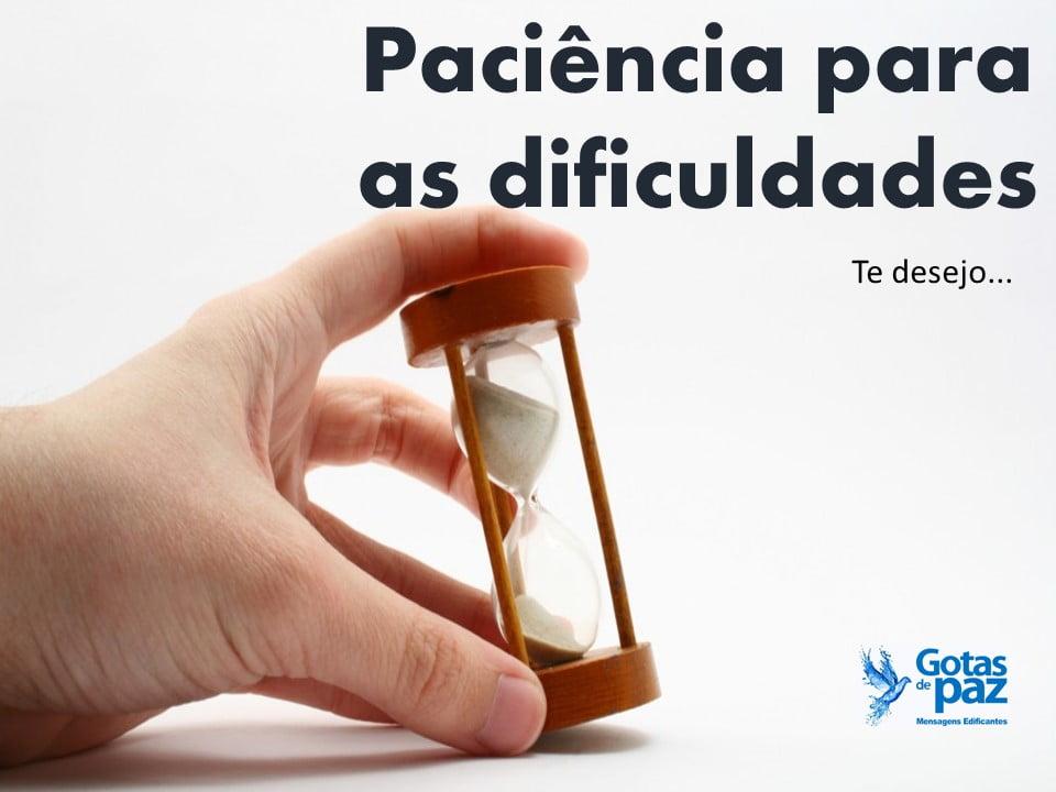 Paciência para as dificuldades