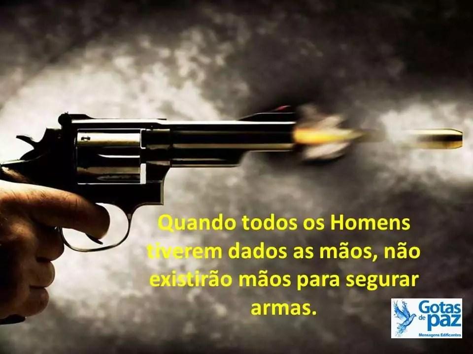 Quando todos os Homens tiverem dados as mãos, não existirão mãos para segurar armas.
