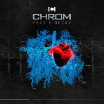 Chrom – Release 22.7.2016: Peak And Decay
