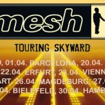 "Mesh – ""Looking Skyward""-Tour 2017"