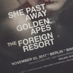 Konzert: The Foreign Resort / Golden Apes / She Past Away live in Berlin