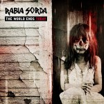 "Rabia Sorda: ""The World Ends Today"", Release: 04.05.2018"