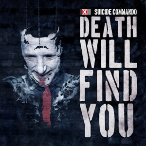 Suicide Commando - Death Will Find You Release: 04.05.2018