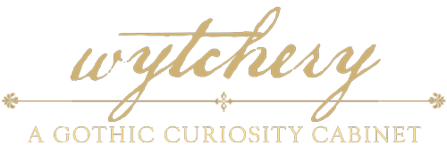 Wytchery: A Gothic Cabinet of Curiosities and Mysteries