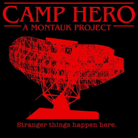 Camp Hero: A Montauk Project. Stranger Things Happen Here.