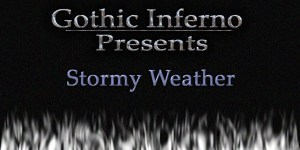 Gothic Inferno Presents: Stormy Weather aDark Poem