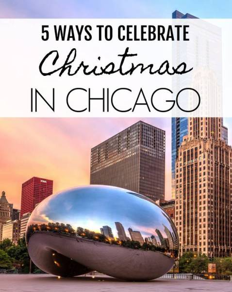 5 Ways to Celebrate Christmas in Chicago