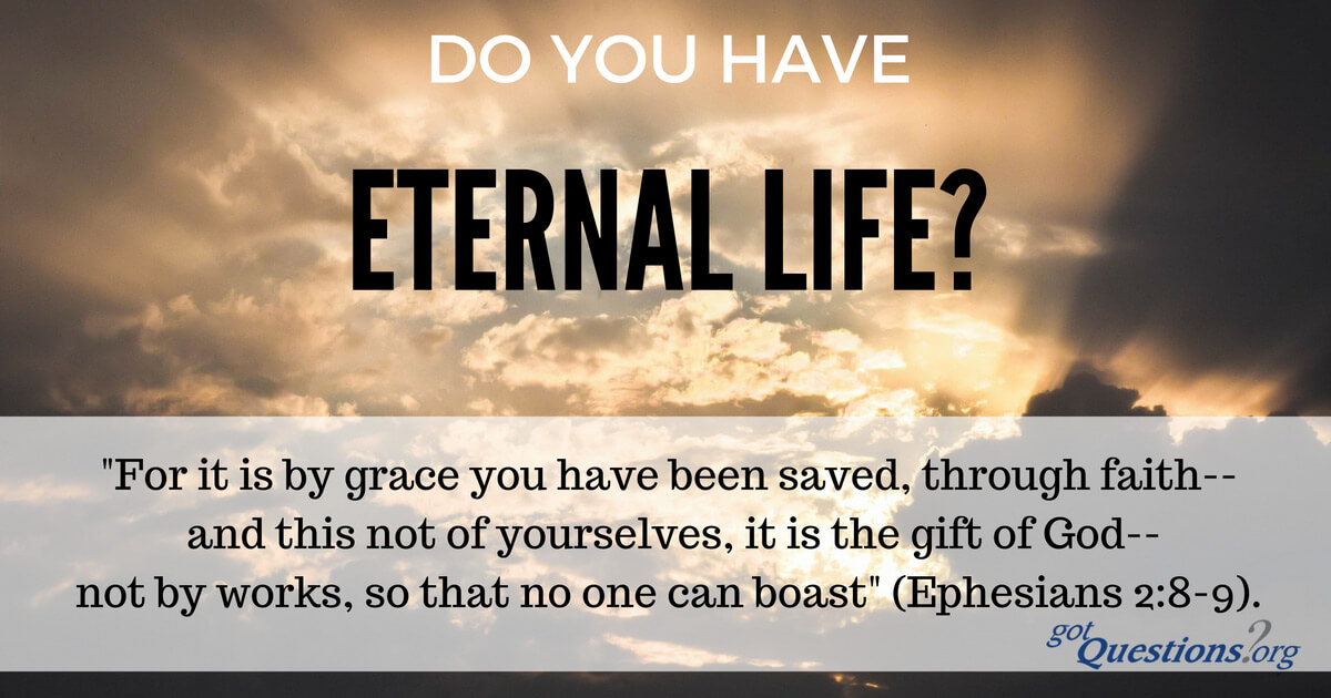 Got Eternal Life Do you know for sure that you will have