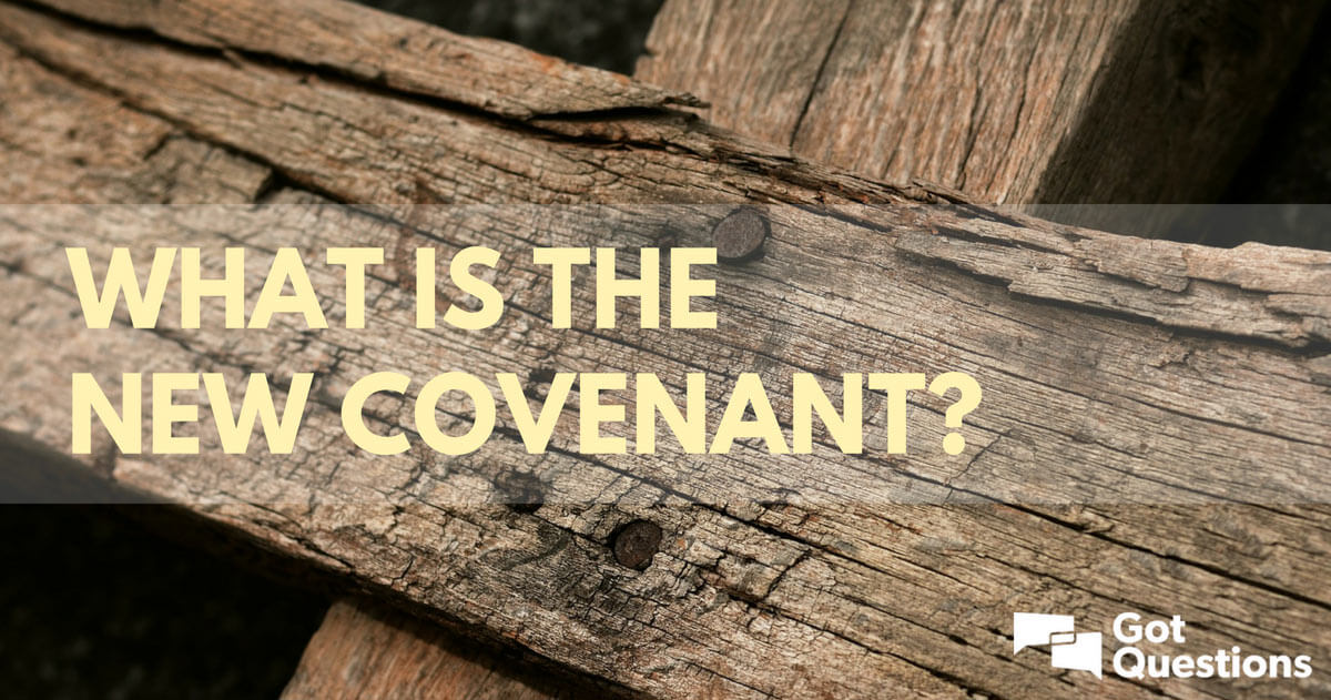 What is the New Covenant