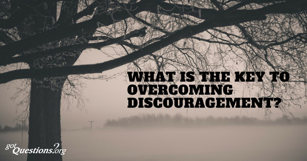 What is the key to overcoming discouragement