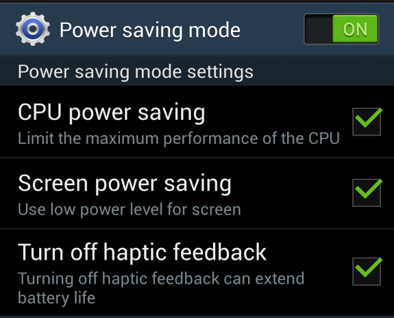 Turn on power saver mode for better Galaxy S4 battery life.