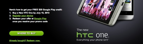 A new HTC One promo offers $25 in Google Play credit to users who buy before July 15th.