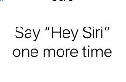 Say Hey Siri One More Time