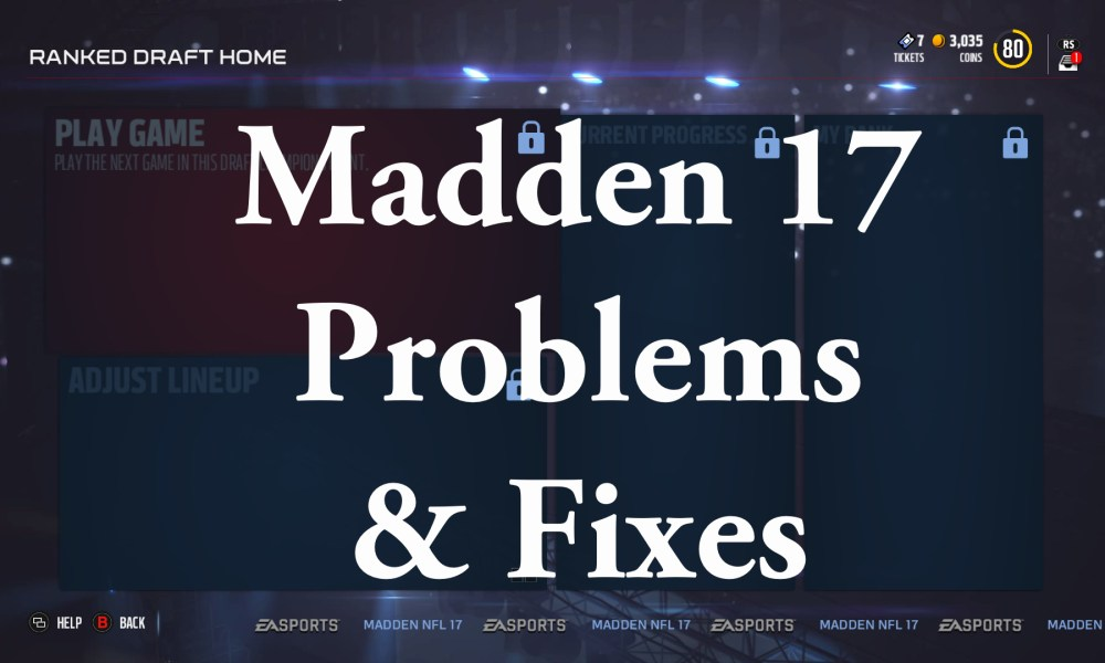 11 common madden 17 problems how to fix them