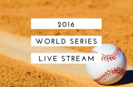 How to watch the 2016 World Series live stream to see the Indians vs Cubs.