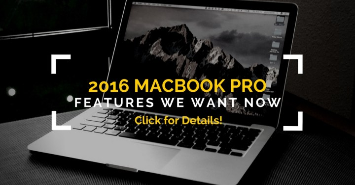 Click to see the 2016 MacBook Pro features we want.